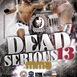 Dead Serious 13