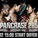 Pancrase 285
